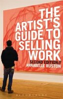 The Artist's Guide To Selling Work: New Edition