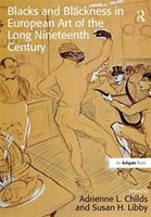 Blacks And Blackness In European Art Of The Long Nineteenth Century