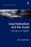 Iraqi Federalism And The Kurds: Learning To Live Together