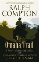 Ralph Compton: The Omaha Trail