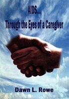 AIDS...Through the Eyes of a Caregiver