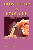 How to Tip a Pool Cue:  The Laymen's Guide