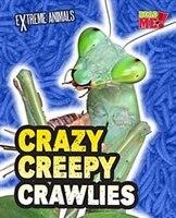 Crazy Creepy Crawlies