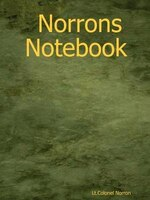 Norrons Notebook - LT Colonel Norron