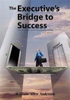 The Executive's Bridge To Success