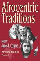 Afrocentric Traditions: Africana Studies, Volume 1