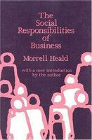 The Social Responsibilities of Business: Company and Community, 1900-1960