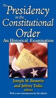 The Presidency in the Constitutional Order: An Historical Examination