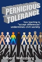Pernicious Tolerance: How Teaching to Accept Differences Undermines Civil Society