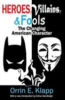 Heroes, Villains, and Fools: The Changing American Character