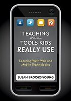 Teaching With The Tools Kids Really Use: Learning With Web A