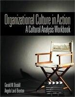 Organizational Culture In Action: A Cultural Analysis Workbook - Gerald W Driskill, Angela Laird Brenton