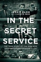In the Secret Service: The True Story of the Man Who Saved President Reagans Life