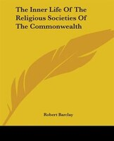 The Inner Life of the Religious Societies of the Commonwealth