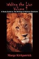 Waking the Lion:  A Study Guide To:  The Writings of Nichiren Daishonin