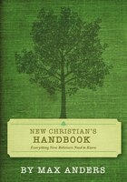 New Christian's Handbook: Everything Believers Need to Know - Max Anders