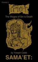 Sama'et:  The Wages Of Sin Is Death:  Concept 2