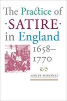 The Practice Of Satire In England, 1658–1770