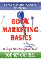 Book Marketing Basics; The New Model For Promoting Your Book