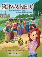 Thwacked!: A Fractured Fable Of Frogs, Folks And Falling Skies - Dave Perry, Jean Perry