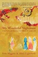 My Wonderful Nightmare: Spiritual Journals Inspired by Cancer