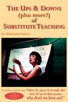 The Ups And Downs (plus More?) Of Substitute Teaching