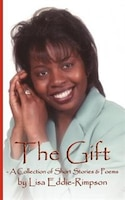 The Gift - A Collection Of Short Stories & Poems