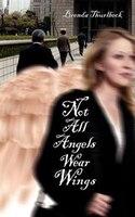Not All Angels Wear Wings