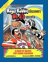 Roger Robbie Discovers Dr. J's Secrets:  A Book Of Values For Young Children