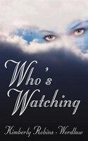 Who's Watching - Kimberly Robins-Wordlaw