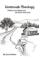 Livermush Theology: Politics, Love Letters, and the Work of the Lord
