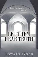 Let Them Hear Truth