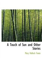 A Touch of Sun and Other Stories (Large Print Edition)