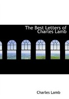The Best Letters of Charles Lamb (Large Print Edition)