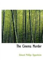 The Cinema Murder (Large Print Edition)