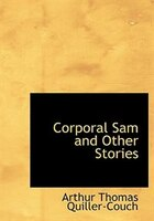 Corporal Sam and Other Stories (Large Print Edition)