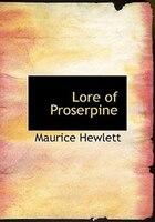 Lore of Proserpine (Large Print Edition)