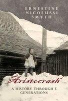 Aristocrash: A History Through 5 Generations
