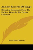Ancient Records Of Egypt:  Historical Documents From The Earliest Times To The Persian Conquest:  Indices V5
