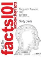 Studyguide For Supervision Today By Robbins, Isbn 9780137153480