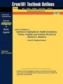 Outlines & Highlights For Health Economics: Theory, Insights, And Industry Studies By Rexford E. Santerre