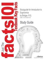 Studyguide For Introduction To Ergonomics By R.s. Bridger, Isbn 9780849373060