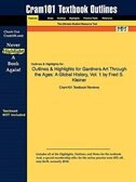 Outlines & Highlights For Gardners Art Through The Ages: A Global History, Vol. 1 By Fred S. Kleiner