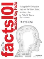 Studyguide For Restorative Justice In The United States: An Introduction By Clifford K. Dorne, Isbn 9780131137851