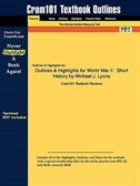Outlines & Highlights For World War Ii: Short History By Michael J. Lyons