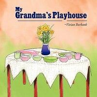 My Grandma's Playhouse