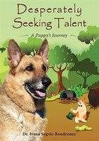 Desperately Seeking Talent: A Puppy's Journey