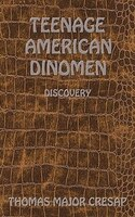 Teenage American Dinomen: Discovery