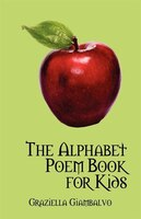 The Alphabet Poem Book For Kids