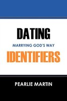 Dating Identifiers: Marrying God's Way